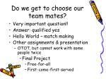 do we get to choose our team mates