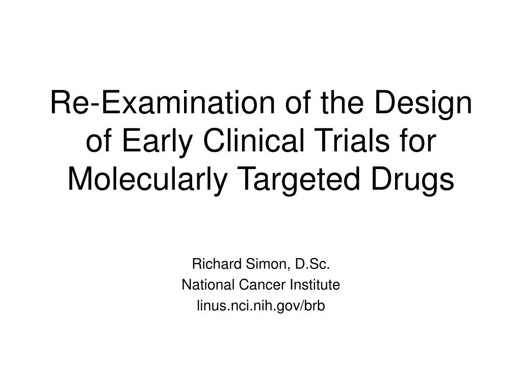 re examination of the design of early clinical trials for molecularly targeted drugs l.