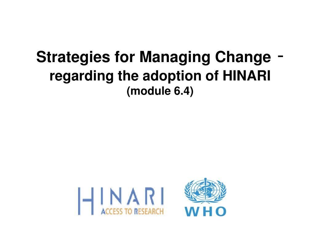 strategies for managing change regarding the adoption of hinari module 6 4 l.