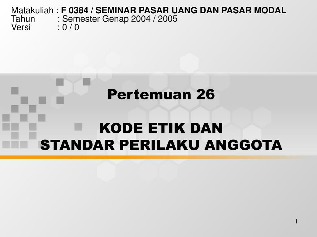 pertemuan 26 kode etik dan standar perilaku anggota l.