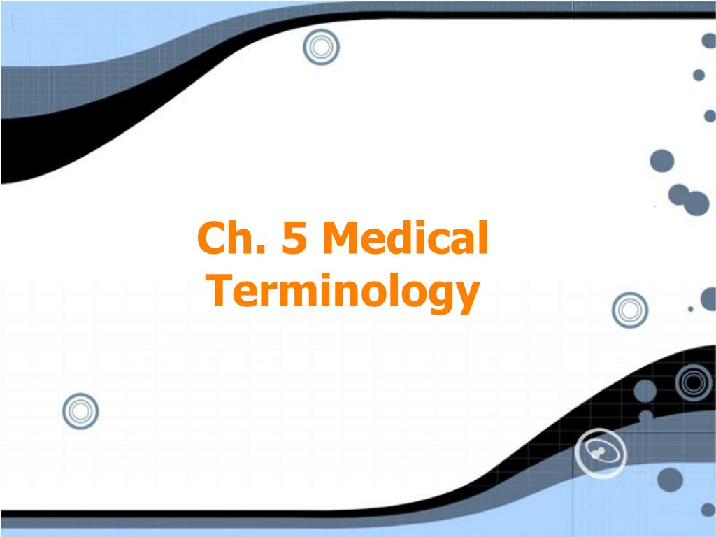 ch 5 medical terminology l.