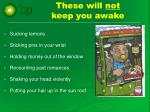 these will not keep you awake
