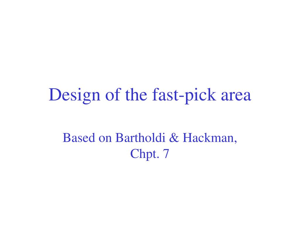 design of the fast pick area l.