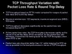 tcp throughput variation with packet loss rate round trip delay