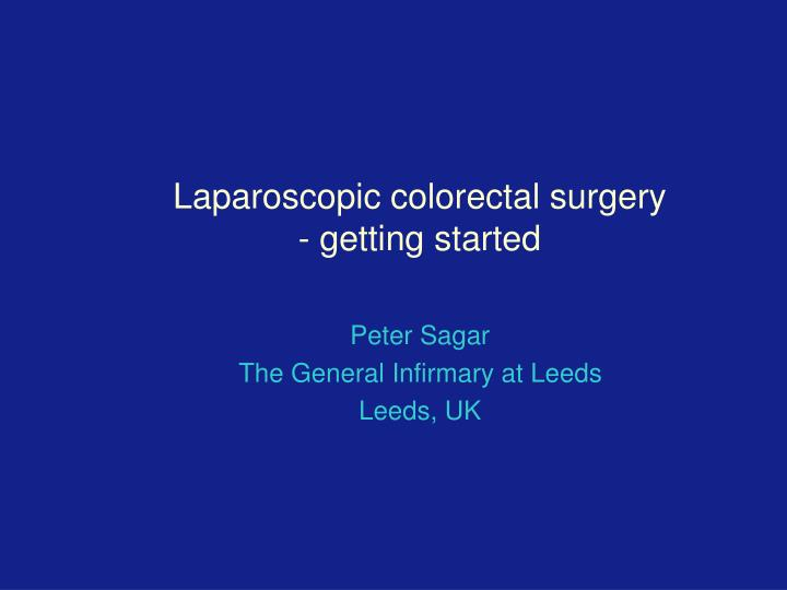 laparoscopic colorectal surgery getting started n.