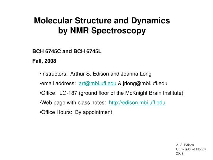 Molecular Structure and Dynamics by NMR Spectroscopy