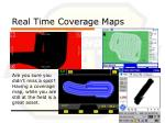 real time coverage maps
