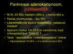 pankrease adenokartsinoom probleemistik