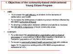 1 objectives of the community based child centered young citizen program