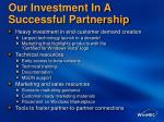our investment in a successful partnership