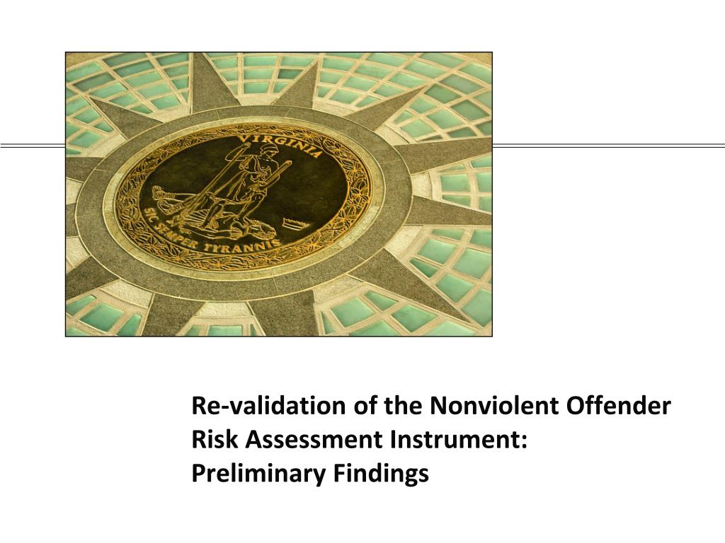 re validation of the nonviolent offender risk assessment instrument preliminary findings l.
