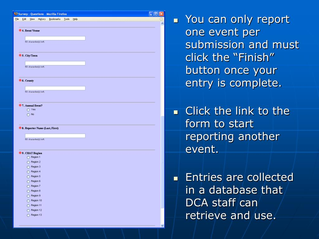 "You can only report one event per submission and must click the ""Finish"" button once your entry is complete."