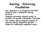 routing enforcing parallelism