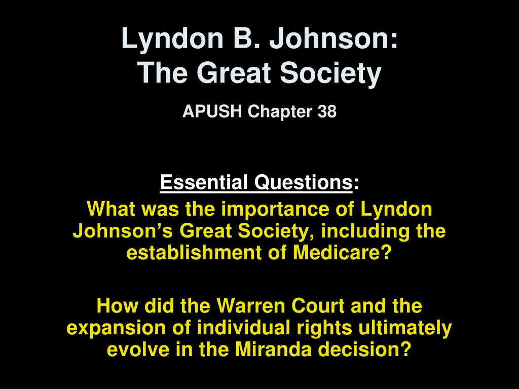PPT - Lyndon B  Johnson: The Great Society APUSH Chapter 38