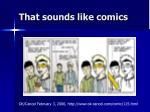 that sounds like comics
