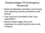 disadvantages of contingency personnel