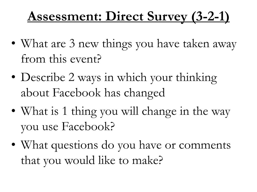 Assessment: Direct Survey (3-2-1)