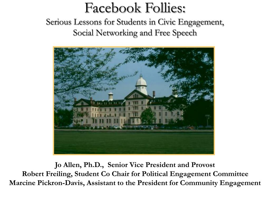 facebook follies serious lessons for students in civic engagement social networking and free speech l.