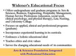 widener s educational focus