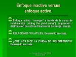 enfoque inactivo versus enfoque activo