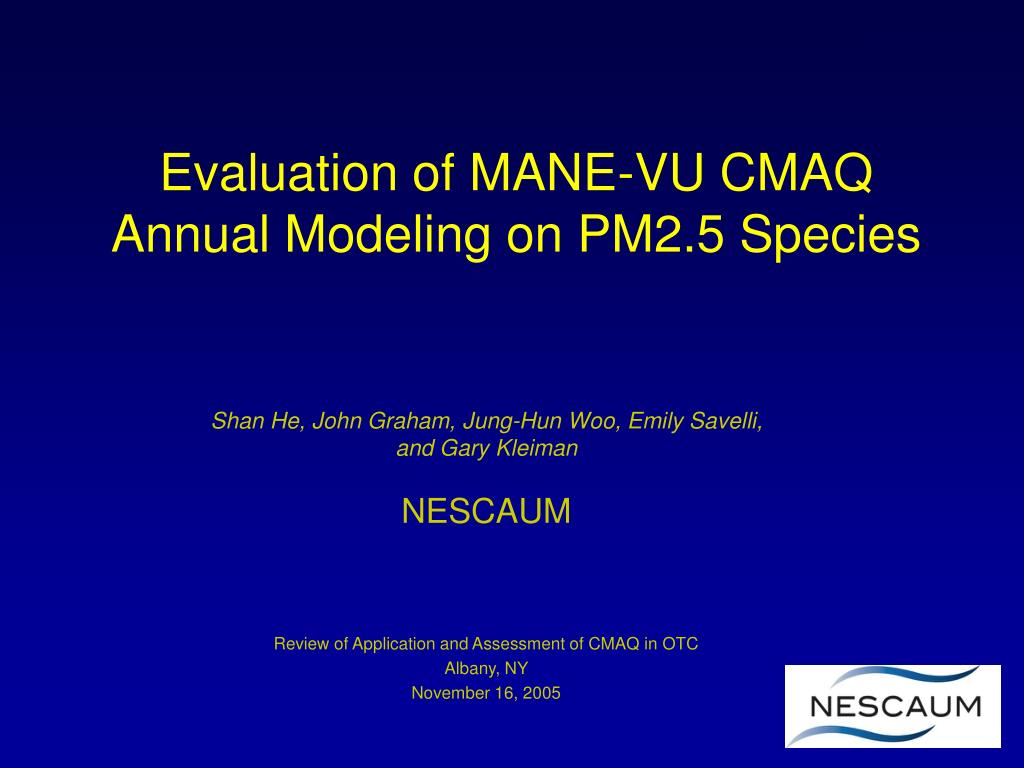 evaluation of mane vu cmaq annual modeling on pm2 5 species l.