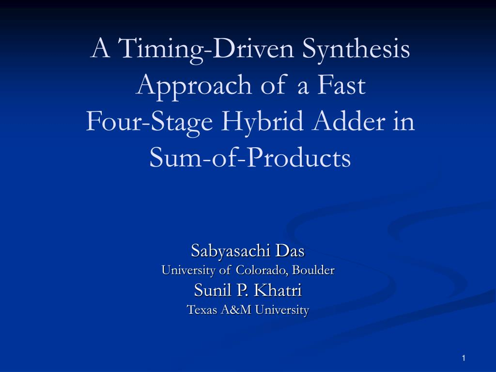 a timing driven synthesis approach of a fast four stage hybrid adder in sum of products l.