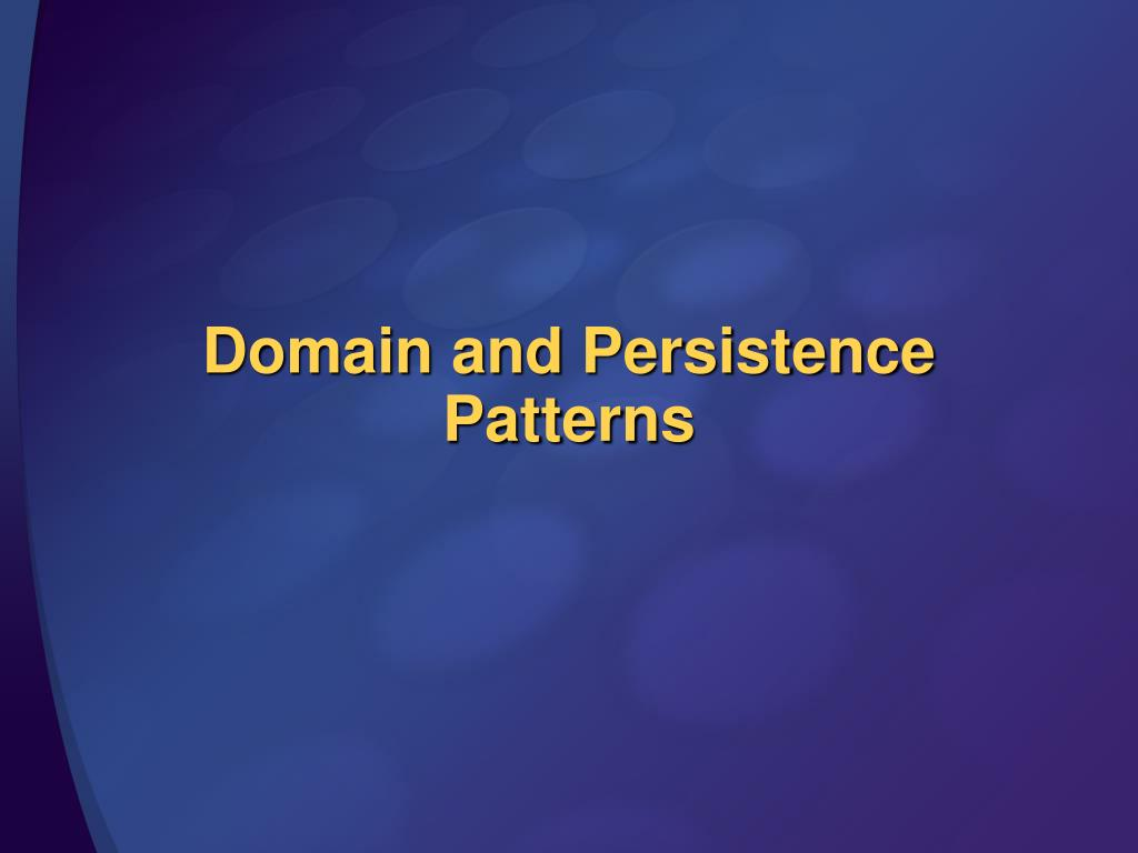 d omain and persistence patterns l.