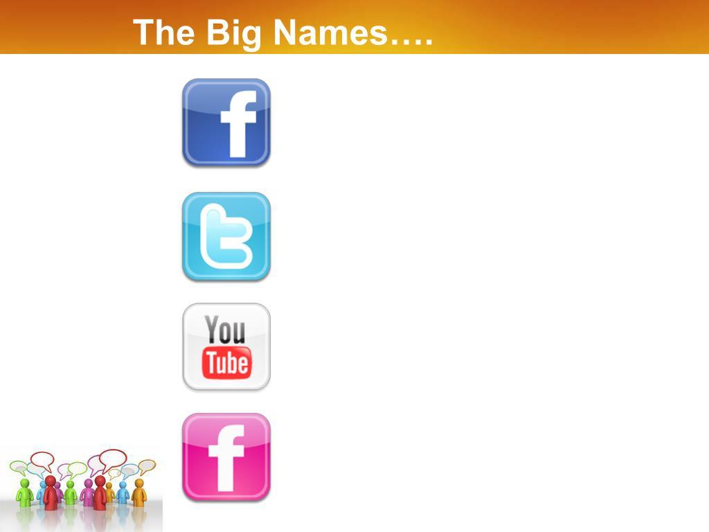 The Big Names….