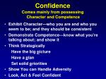 confidence comes mainly from possessing character and competence