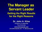 the manager as servant leader getting the right results for the right reasons