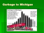 garbage to michigan