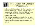 tribal leaders with character phase i cont