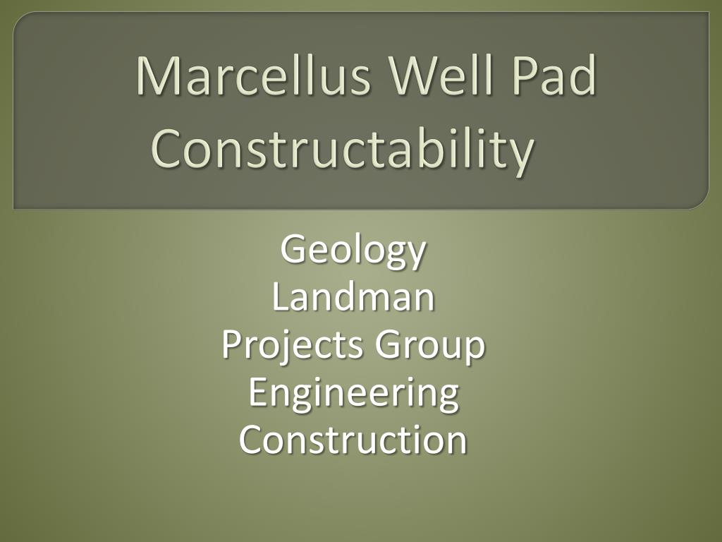 marcellus well pad constructability l.