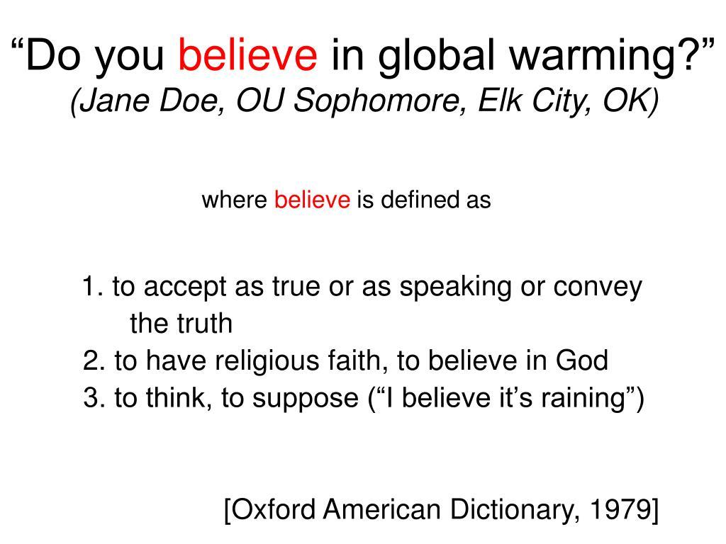 do you believe in global warming jane doe ou sophomore elk city ok l.