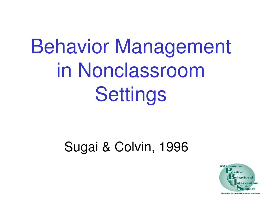 behavior management in nonclassroom settings l.