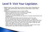 level 9 visit your legislator