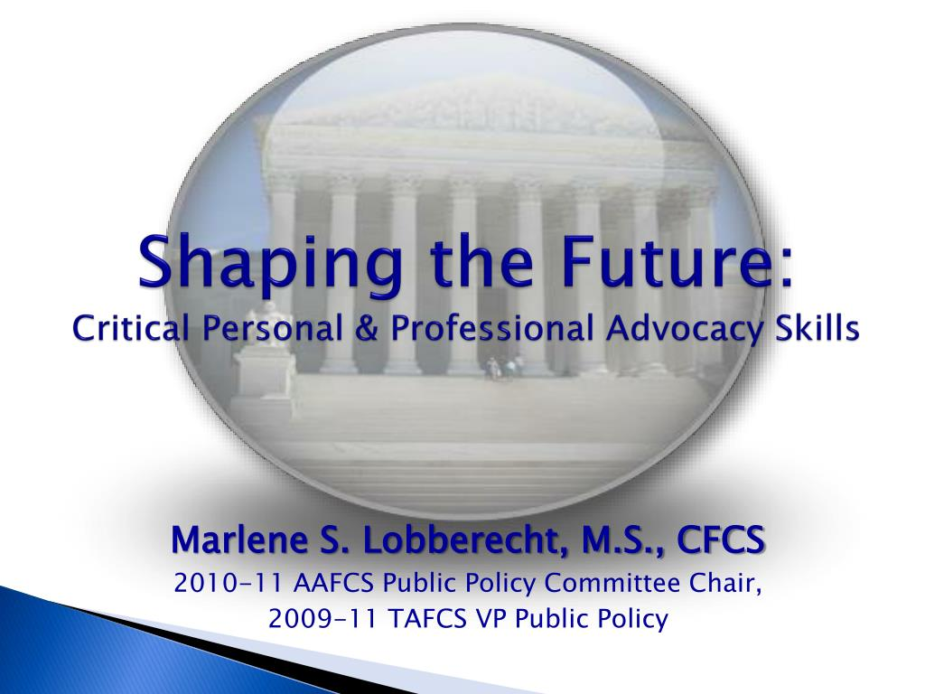 shaping the future critical personal professional advocacy skills l.