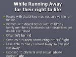 while running away for their right to life
