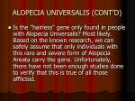 alopecia universalis cont d