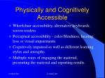 physically and cognitively accessible