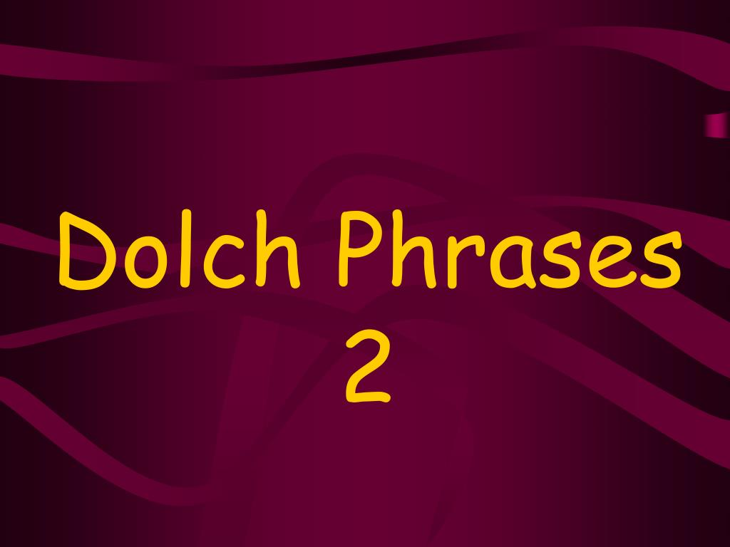 dolch phrases 2 l.
