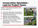 conservation specialists lead for project teams