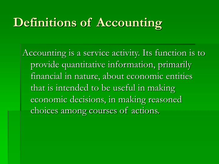 the issue of accounting entity definition in Accounting has been defined as the language of business because it is the basic tool keeping score of a business's activity it is with accounting that an organization records, reports, and evaluates economic events and transactions that affect the enterprise as far back as 1494 the importance of.