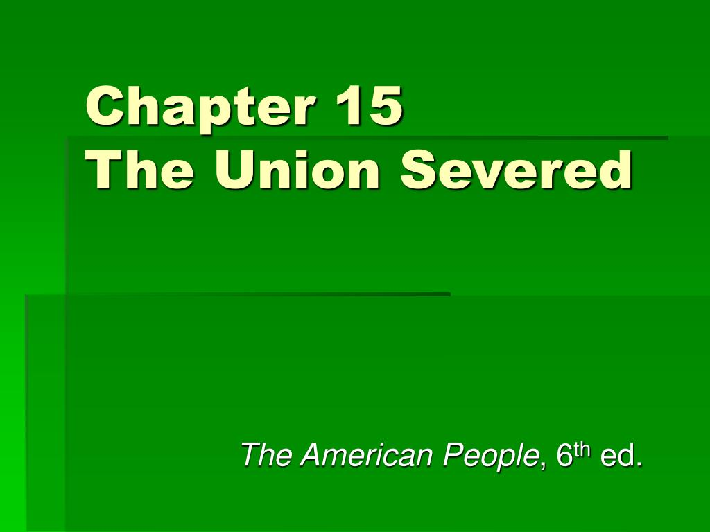 chapter 15 the union severed l.