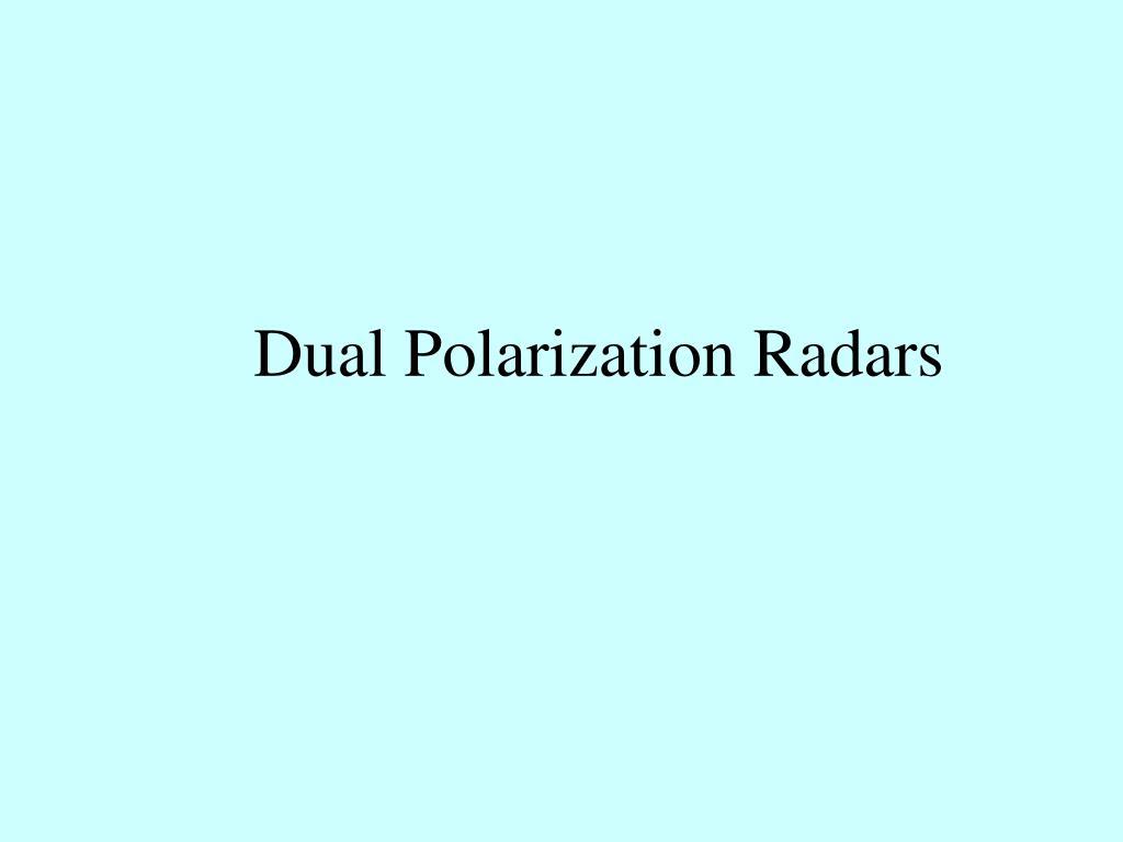 dual polarization radars l.