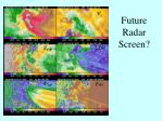 future radar screen