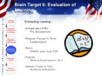 brain target 6 evaluation of learning