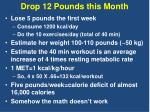 drop 12 pounds this month