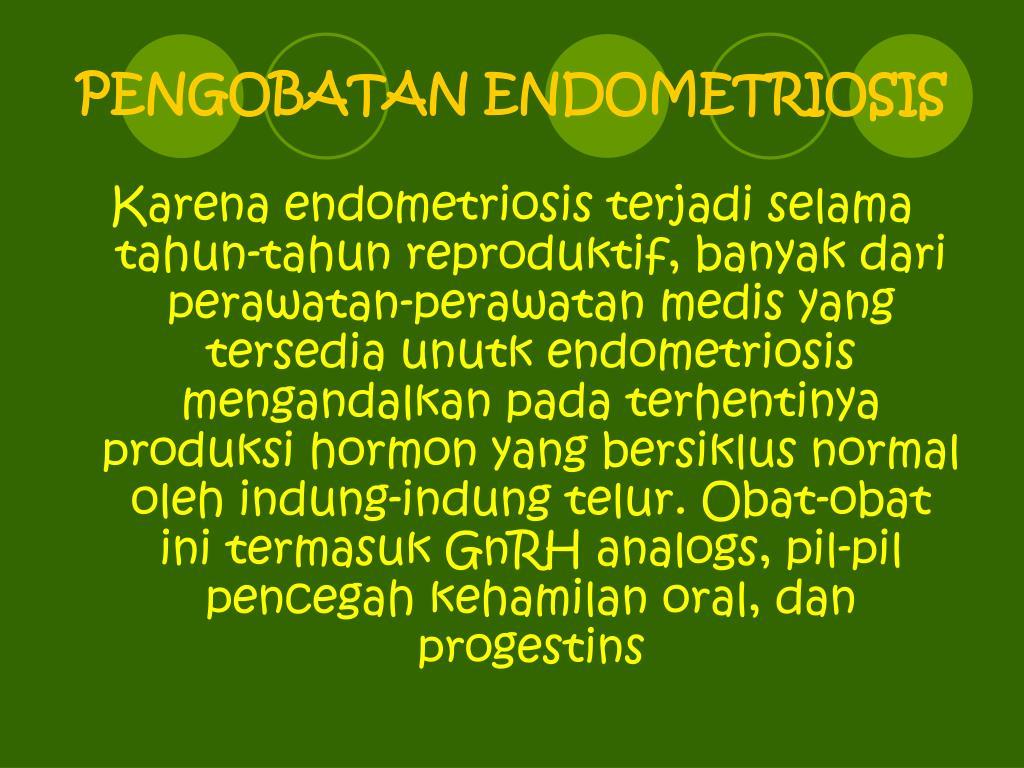 PENGOBATAN ENDOMETRIOSIS