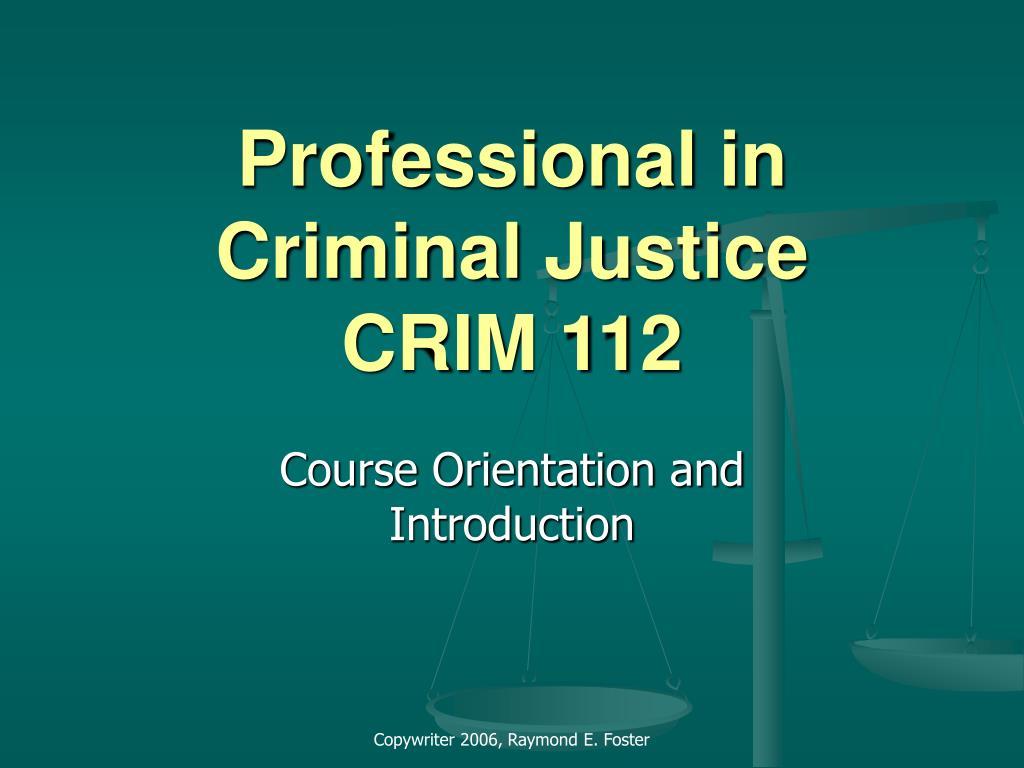 professional in criminal justice crim 112 l.
